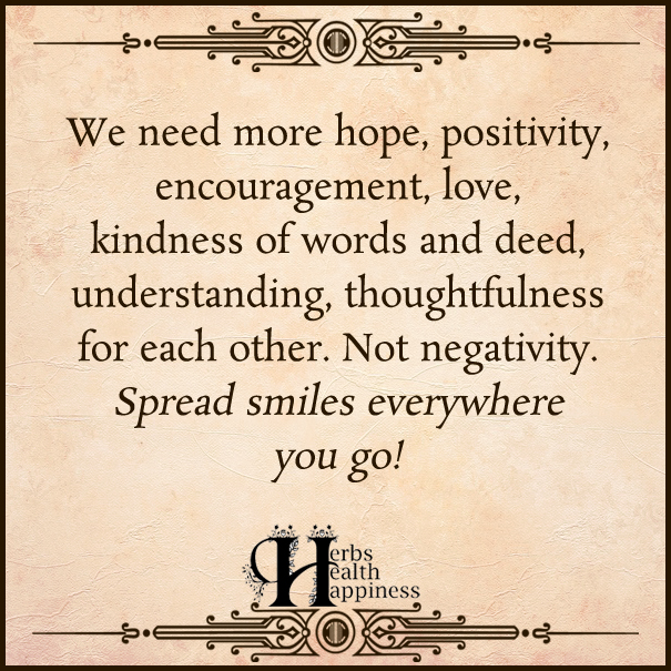 We need more hope, positivity, encouragement