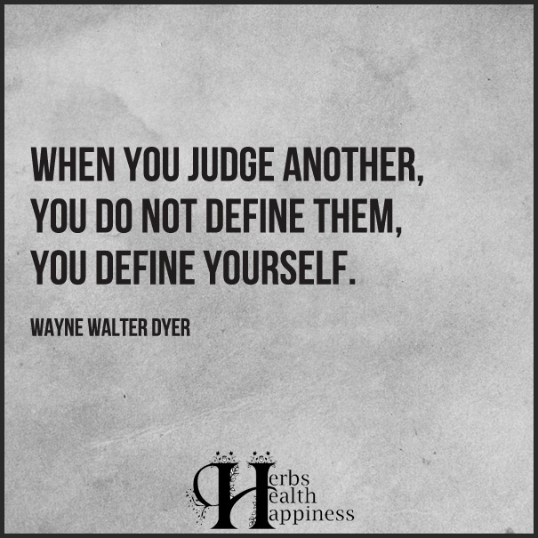 When-you-judge-another,-you-do-not-define-them