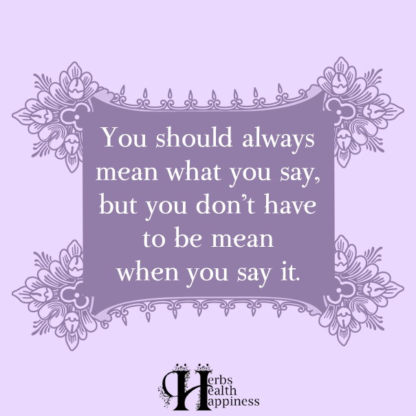 You-should-always-mean-what-you-say