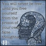 You Will Never Be Free Until You Free Yourself