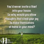 You'd Never Invite A Thief Into Your House