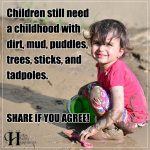 Children Still Need A Childhood With Dirt