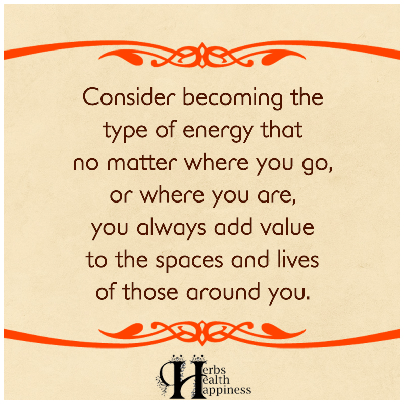 Consider Becoming The Type Of Energy