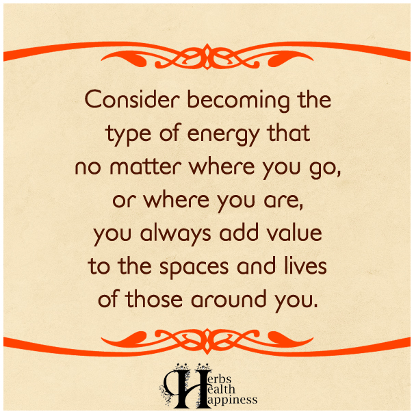 Consider-becoming-the-type-of-energy-that-no-matter-where-you-go