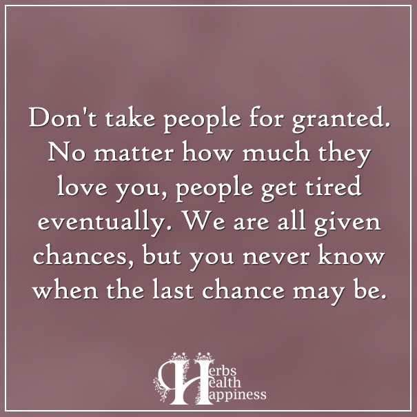 Don't-take-people-for-granted