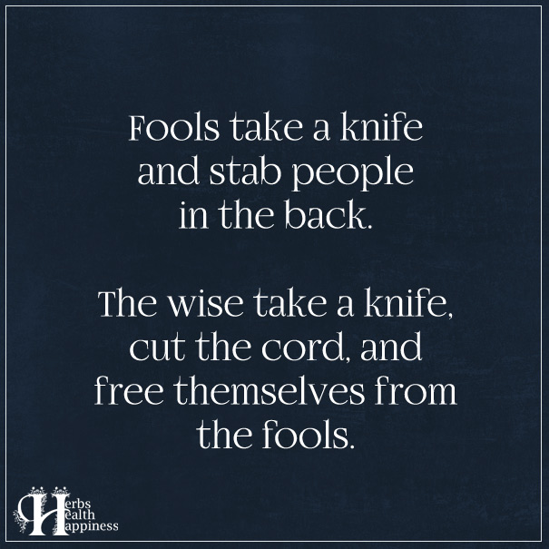 Fools-Take-A-Knife-And-Stab-People-In-The-Back