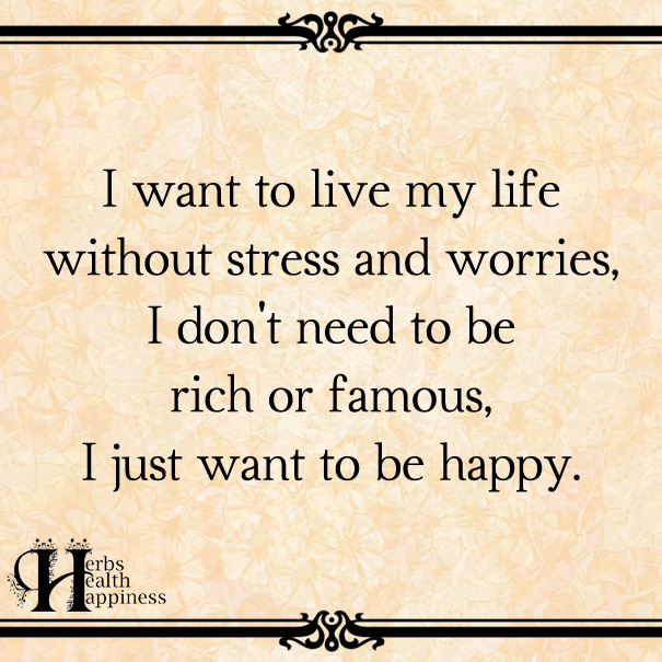 I-Want-To-Live-My-Life-Without-Stress-And-Worries