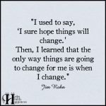 I Used To Say, 'I Sure Hope Things Will Change'