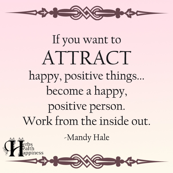 Happy Positive Quotes Classy If You Want To Attract Happy Positive Things  Ø Eminently