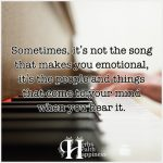 Sometimes, It's Not The Song That Makes You Emotional