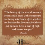 The Beauty Of The Soul Shines Out When A Man Bears With Composure