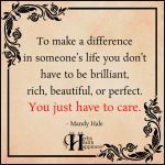 To Make A Difference In Someone's Life
