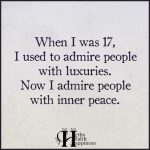 When I Was 17, I Used To Admire People With Luxuries