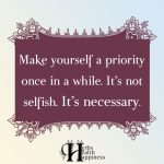 Make Yourself A Priority Once In A While