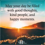 May Your Day Be Filled With Good Thoughts