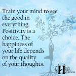 Train Your Mind To See The Good In Everything