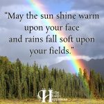 May The Sun Shine Warm Upon Your Face