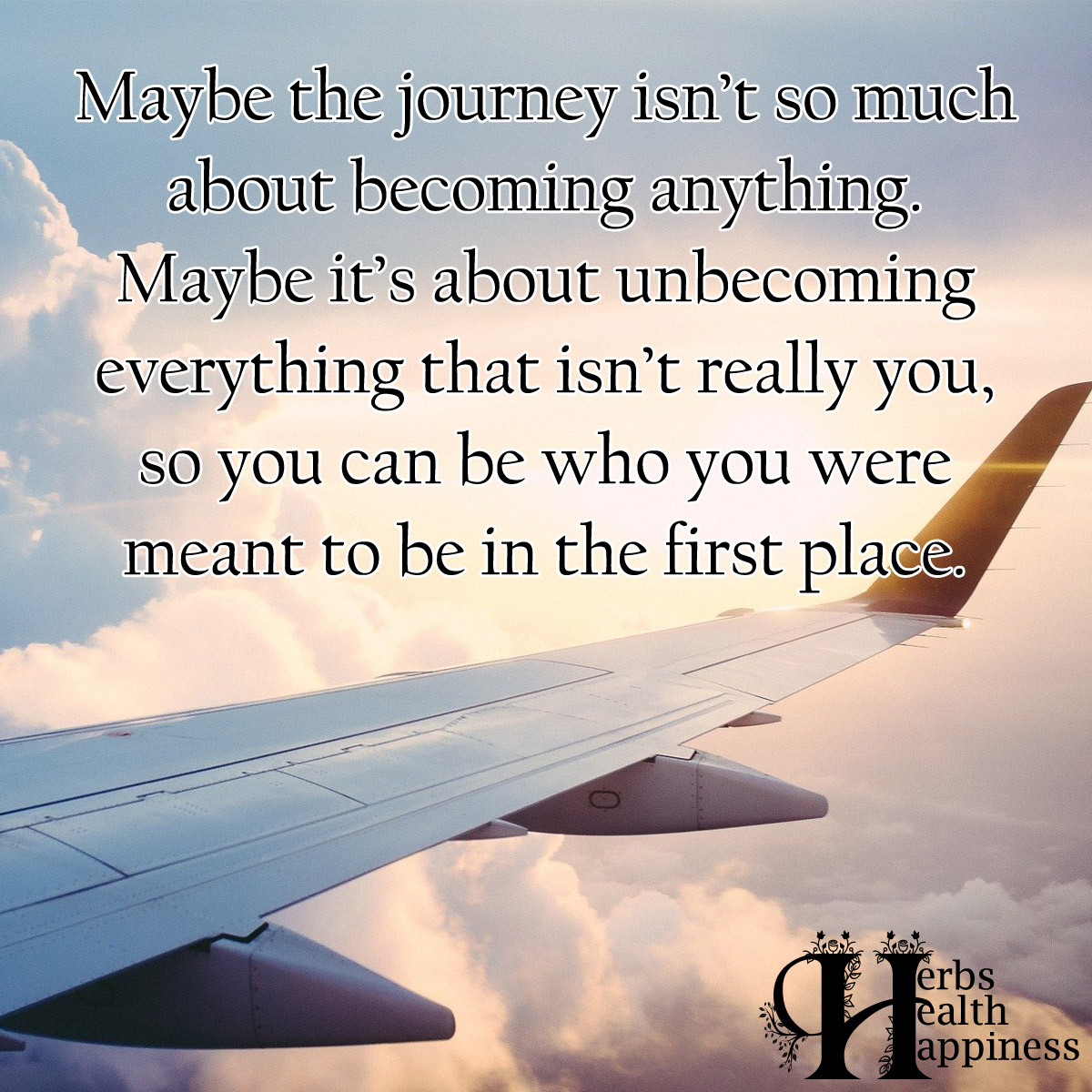 Maybe The Journey Isn't So Much About Becoming Anything