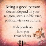 Being A Good Person Doesn't Depend On Your Religion