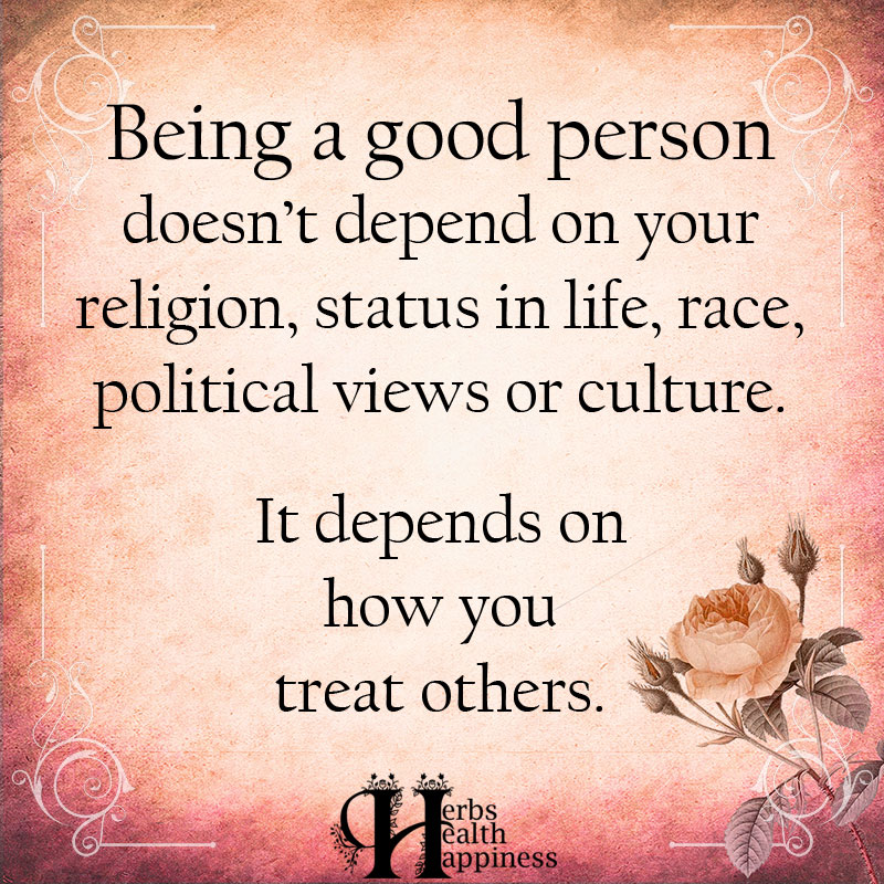 Being A Good Person Doesnt Depend On Your Religion