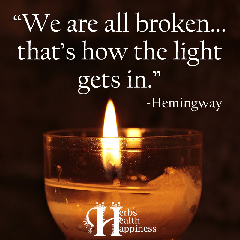 We Are All Broken Thats How The Light