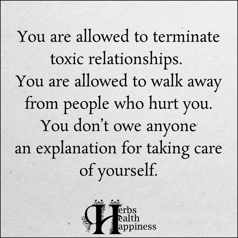 You Are Allowed To Terminate Toxic Relationships
