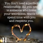 You Don't Need A Perfect Relationship