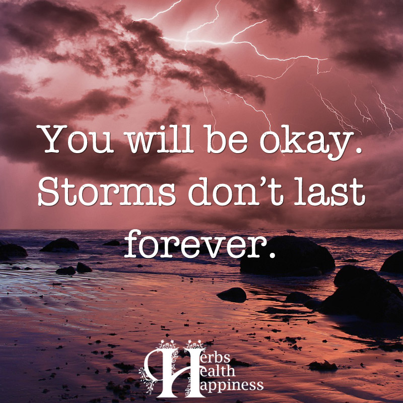 You Will Be Okay Storms Don't Last Forever