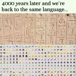 4000 Years Later And We're Back To The Same Language