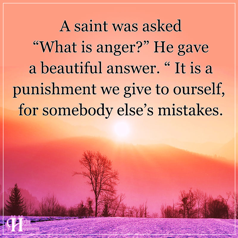A Saint Was Asked What Is Anger