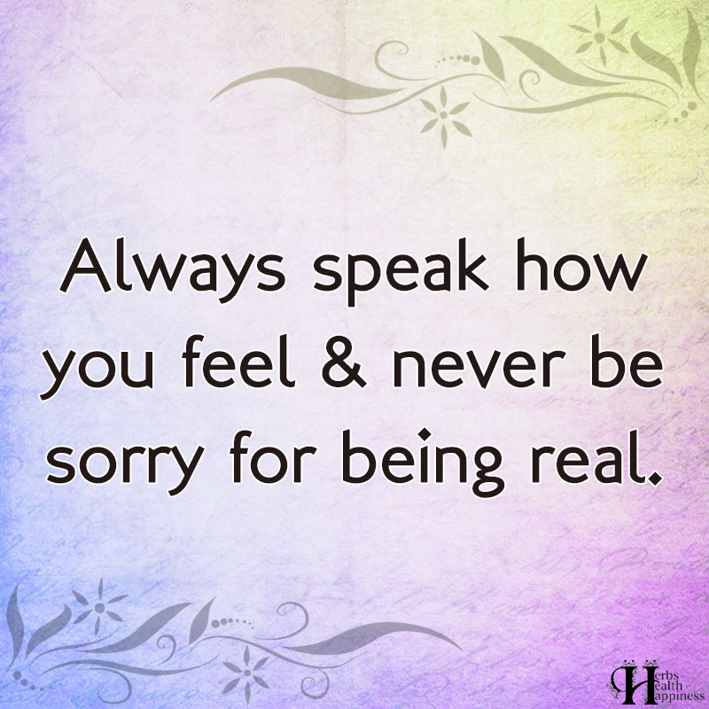 Always Speak How You Feel