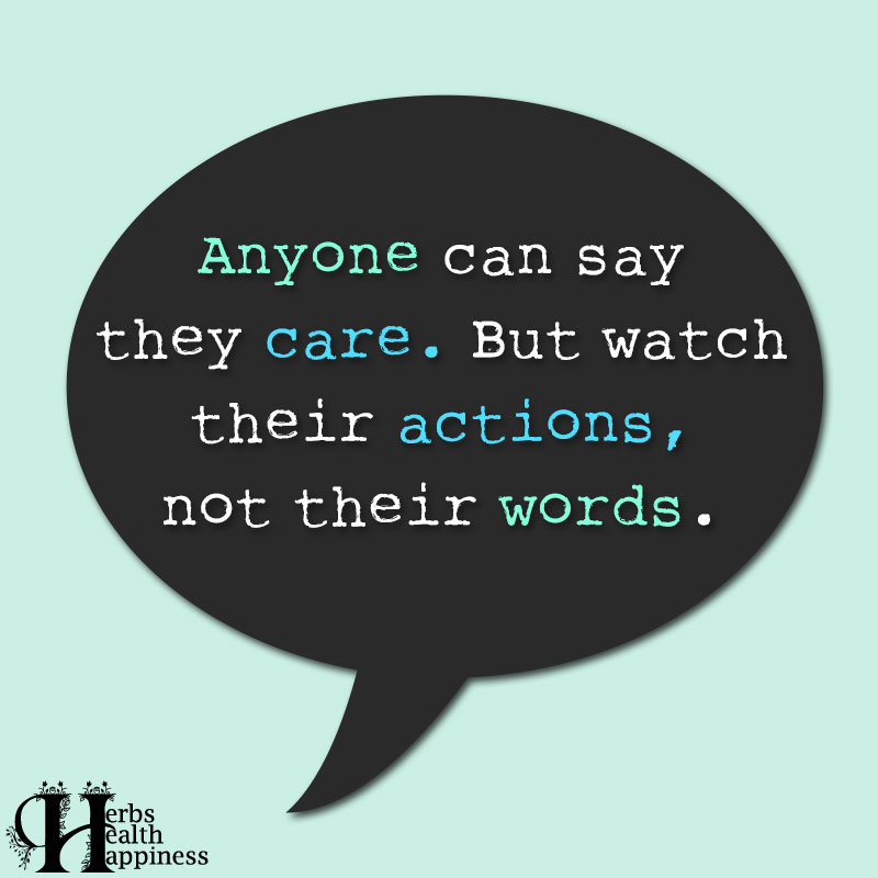Anyone Can Say They Care But Watch Their Actions