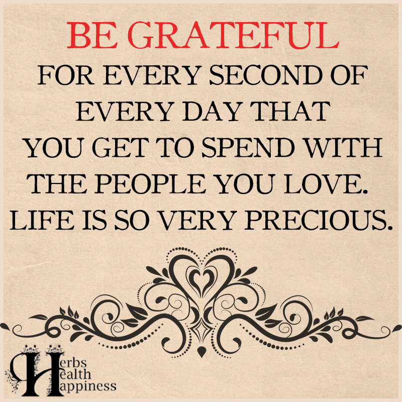 Be Grateful For Every Second Of Every Day
