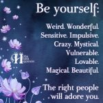 Be Yourself: Weird. Wonderful.