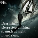 Dear Mind Please Stop Thinking So Much At Night