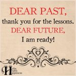 Dear Past, Thank You For The Lessons