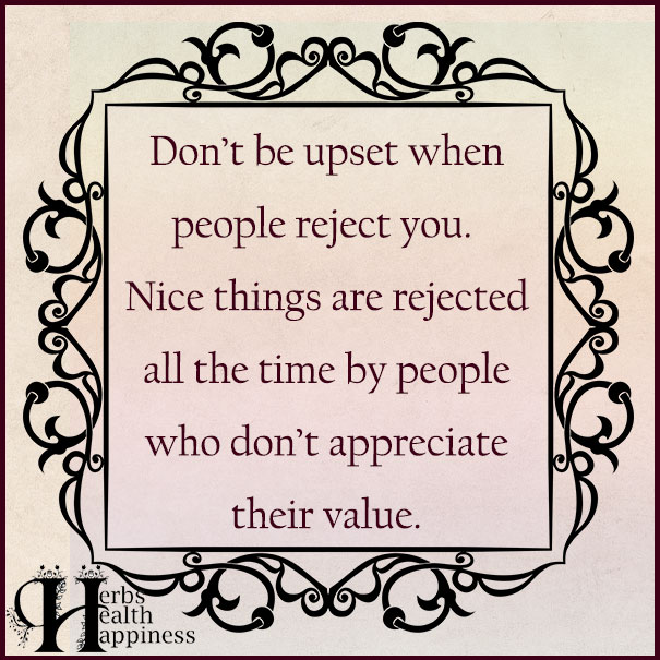 Don't Be Upset When People Reject You