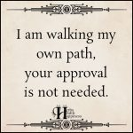 I Am Walking My Own Path