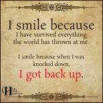 I Smile Because I Have Survived Everything