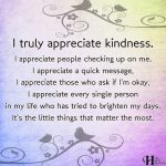 I Truly Appreciate Kindness. I Appreciate People Checking Up On Me.