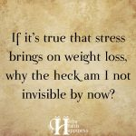 If It's True That Stress Brings On Weight Loss