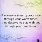 If Someone Stays By Your Side Through Your Worst