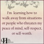 I'm Learning How To Walk Away From Situations Or People