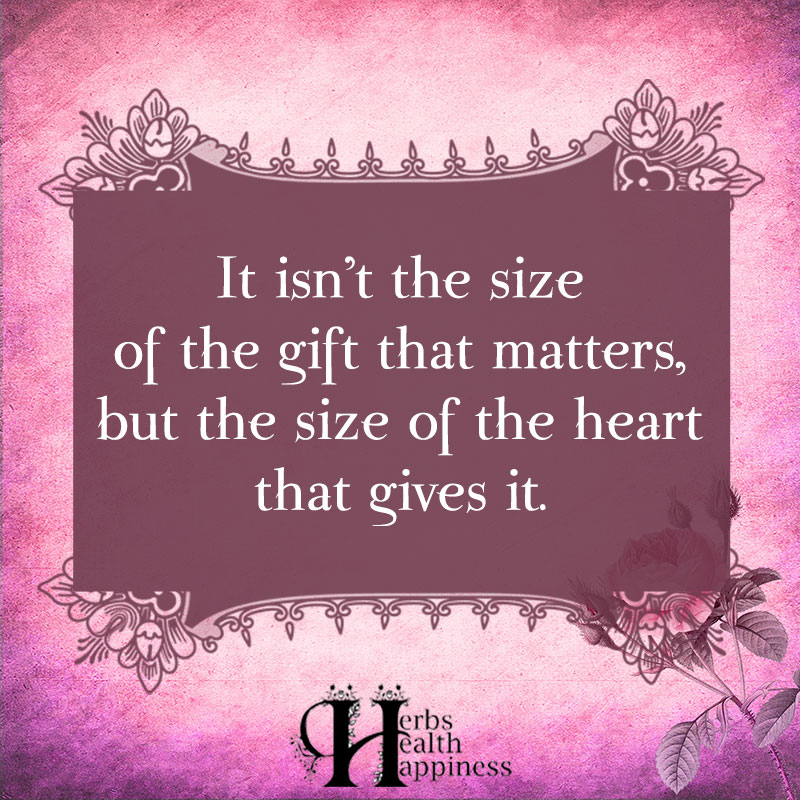 It Isnt The Size Of The Gift That Matters