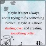 Maybe It's Not Always About Trying To Fix Something