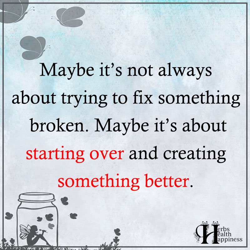 Maybe Its Not Always About Trying To Fix Something