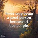 Never Stop Being A Good Person