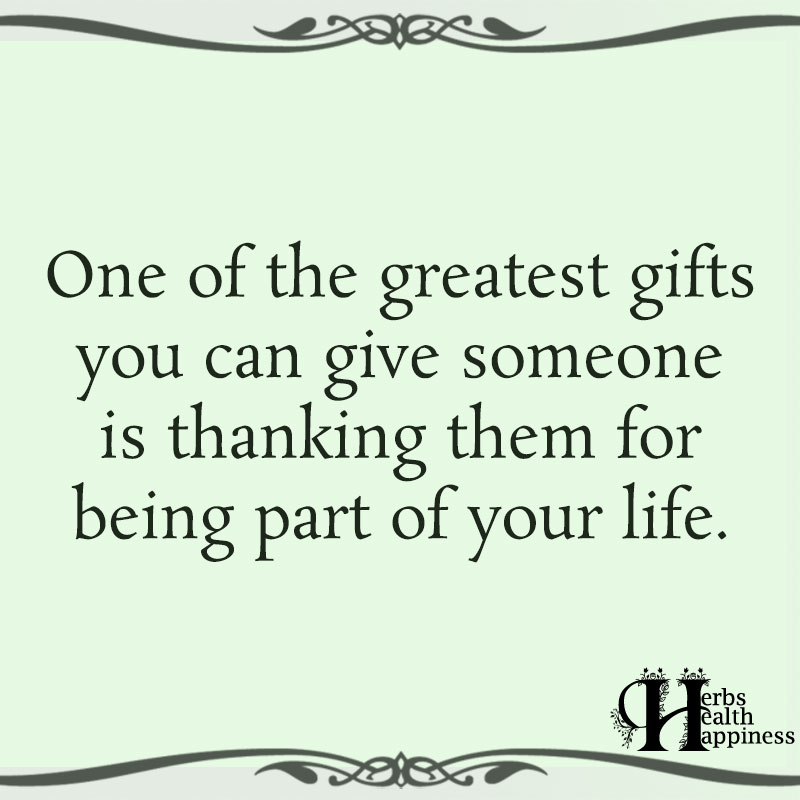 One Of Greatest Gifts You Can Give Someone