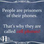 People Are Prisoners Of Their Phones