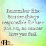Remember This: You Are Always Responsible
